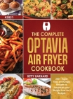 The Complete Optavia Air Fryer Cookbook: 200+ Super Easy and Crispy Recipes to Jumpstart your Weight Loss on a Budget Cover Image
