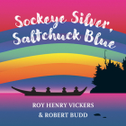 Sockeye Silver, Saltchuck Blue (First West Coast Books #3) Cover Image