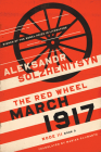 March 1917: The Red Wheel, Node III, Book 3 (Center for Ethics and Culture Solzhenitsyn) Cover Image