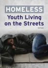Homeless: Youth Living on the Streets Cover Image