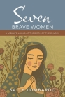 Seven Brave Women: A Midwife Looks at the Birth of the Church Cover Image