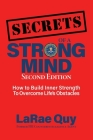 SECRETS of a Strong Mind (2nd edition): : How to Build Inner Strength to Overcome Life's Obstacles Cover Image