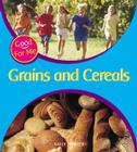 Grains and Cereals (Good for Me) Cover Image