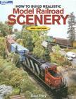 How to Build Realistic Model Railroad Scenery (Model Railroader Books) Cover Image