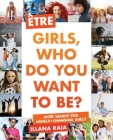 Être: Girls, Who Do You Want to Be? Cover Image