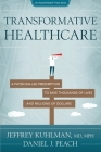 Transformative Healthcare: A Physician-Led Prescription to Save Thousands of Lives and Millions of Dollars Cover Image