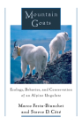 Mountain Goats: Ecology, Behavior, and Conservation of an Alpine Ungulate Cover Image