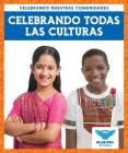Celebrando Todas Las Culturas (Celebrating All Cultures) Cover Image