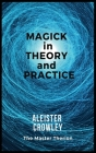 Magick in Theory and Practice Cover Image