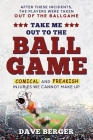 Take Me Out To The Ballgame: Comical and Freakish Injuries We Cannot Make Up Cover Image