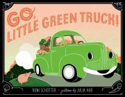Go, Little Green Truck! Cover Image