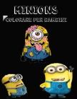 Minions Colorare per bambini: Libro da colorare 60 Minion speciale per bambini e tutti i fan Cover Image