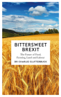 Bittersweet Brexit: The Future of Food, Farming, Land and Labour Cover Image