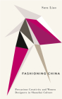 Fashioning China: Precarious Creativity and Women Designers in Shanzhai Culture (Digital Barricades) Cover Image