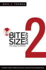 Bite Size Advice 2: The Lesson Continues ... a Further Guide to Political, Economic, Social and Technological Issues Cover Image