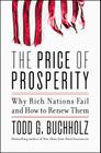 The Price of Prosperity: Why Rich Nations Fail and How to Renew Them Cover Image