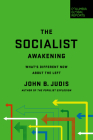 The Socialist Awakening: What's Different Now about the Left Cover Image