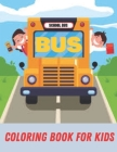 Bus Coloring Book For Kids: Transportation Coloring Book: Buses, Perfect For Kids Cover Image