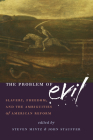 The Problem of Evil: Slavery, Freedom, and the Ambiguities of American Reform Cover Image