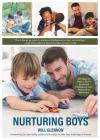 Nurturing Boys: 200 Ways to Raise a Boy's Emotional Intelligence from Boyhood to Manhood (Communication, Emotions & Feelings) Cover Image
