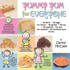 Yummy Yum for Everyone: A Childrens Allergy Cookbook (Completely Dairy-Free, Egg-Free, Wheat-Free, Gluten-Free, Soy-Free, Peanut-Free, Nut-Fre Cover Image
