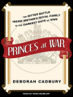 Princes at War: The Bitter Battle Inside Britain's Royal Family in the Darkest Days of WWII Cover Image