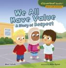 We All Have Value: A Story of Respect (Cloverleaf Books (TM) -- Stories with Character) Cover Image