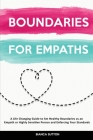 Boundaries For Empaths: A Life Changing Guide to Set Healthy Boundaries as an Empath or Highly Sensitive Person and Enforcing Your Standards Cover Image
