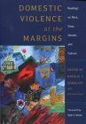 Domestic Violence at the Margins: Readings on Race, Class, Gender, and Culture Cover Image