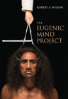 The Eugenic Mind Project Cover Image