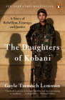 The Daughters of Kobani: A Story of Rebellion, Courage, and Justice Cover Image