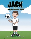 Jack and the Magic Soccer Ball Cover Image