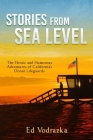 Stories from Sea Level: The Heroic and Humorous Adventures of California's Ocean Lifeguards Cover Image