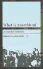 What Is Anarchism? (Working Classics) Cover Image