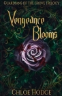 Vengeance Blooms: Guardians of the Grove Trilogy Cover Image