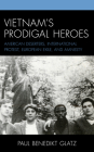 Vietnam's Prodigal Heroes: American Deserters, International Protest, European Exile, and Amnesty Cover Image