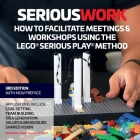 How to Facilitate Meetings & Workshops Using the LEGO Serious Play Method Cover Image