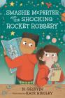 Smashie McPerter and the Shocking Rocket Robbery (Smashie McPerter Investigates) Cover Image