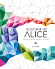 Augmenting Alice: The Future of Identity, Experience and Reality Cover Image