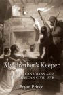 My Brother's Keeper: African Canadians and the American Civil War Cover Image