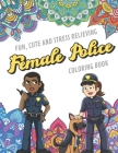 Fun Cute And Stress Relieving Female Police Coloring Book: Find Relaxation And Mindfulness with Stress Relieving Color Pages Made of Beautiful Black a Cover Image