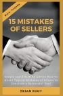 15 Mistakes of Sellers: Simple and Effective Advice How to Avoid Typical Mistakes of Sellers to Conclude a Successful Deal Cover Image