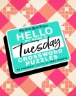 The New York Times Hello, My Name Is Tuesday: 50 Tuesday Crossword Puzzles Cover Image