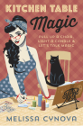 Kitchen Table Magic: Pull Up a Chair, Light a Candle & Let's Talk Magic Cover Image