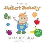 Herbert Peabody and The Funky Fruit Book Cover Image
