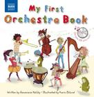 My First Orchestra Book: Book & CD [With CD (Audio)] (Naxos My First...) Cover Image