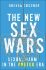 The New Sex Wars: Sexual Harm in the #Metoo Era Cover Image