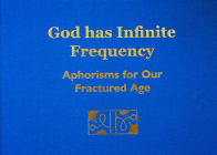 God Has Infinite Frequency: Aphorisms for Our Fractured Age Cover Image