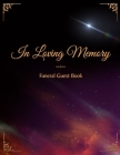 In Loving Memory Funeral Guest Book: Funeral and Memorial Services, Registration Sign, Condolence, Keepsake, Remembrance Book With Name and Address - Cover Image