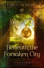 Beneath the Forsaken City (Book Two) (Song of Seare) Cover Image